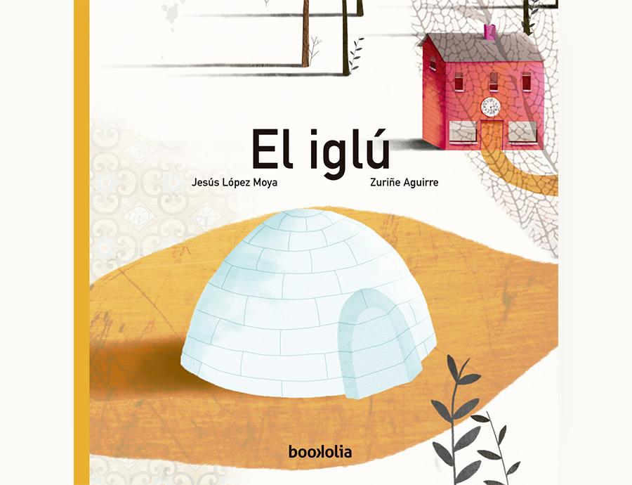 Cubierta del libro El iglú