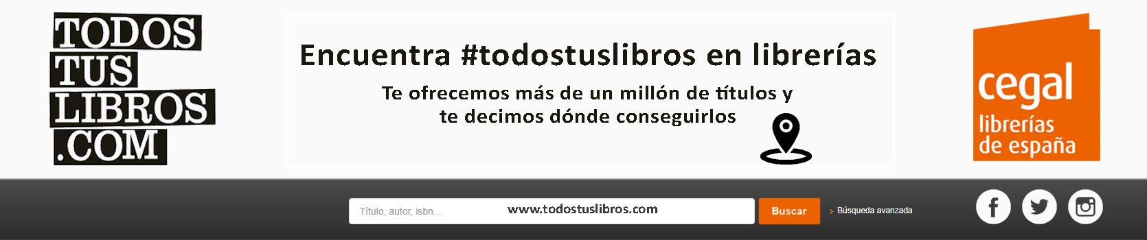 Todostuslibros.com, encuentra #todostuslibros en librerías. Cegal, librerías de España