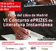 VI Concurso ePRIZES de Literatura Instantánea. Feria del Libro de Madrid 2021